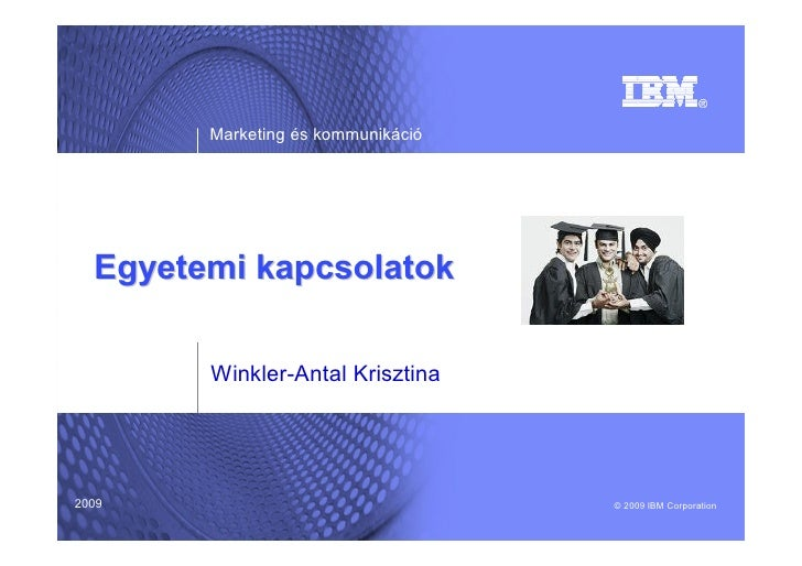 Marketing és kommunikáció       Egyetemi kapcsolatok          Winkler-Antal Krisztina     2009                            ...