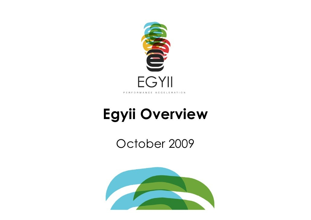 Egyii Overview  October 2009