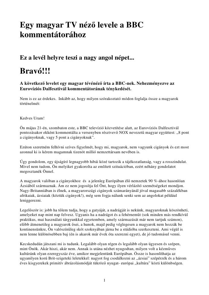 Egy magyar TV nézı levele a BBC kommentátorához  Ez a levél helyre teszi a nagy angol népet...  Bravó!!! A következı level...