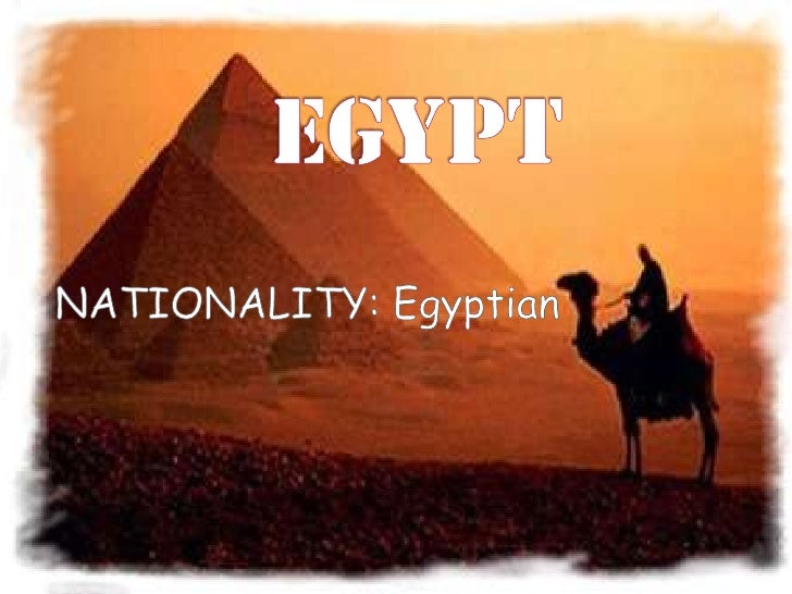 EGYPT<br />NATIONALITY: Egyptian<br />