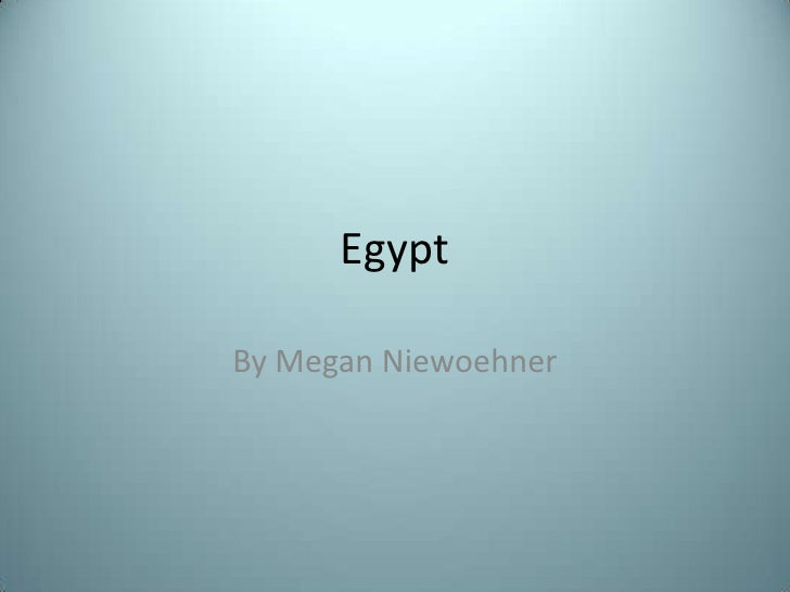 Egypt<br />By Megan Niewoehner<br />
