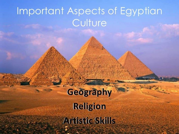 the geography of the egypt and the culture of the ancient egypt Compare and contrast history research paper contrasting ancient greece and ancient egypt and cultural inheritance in the to their geography the egyptians.