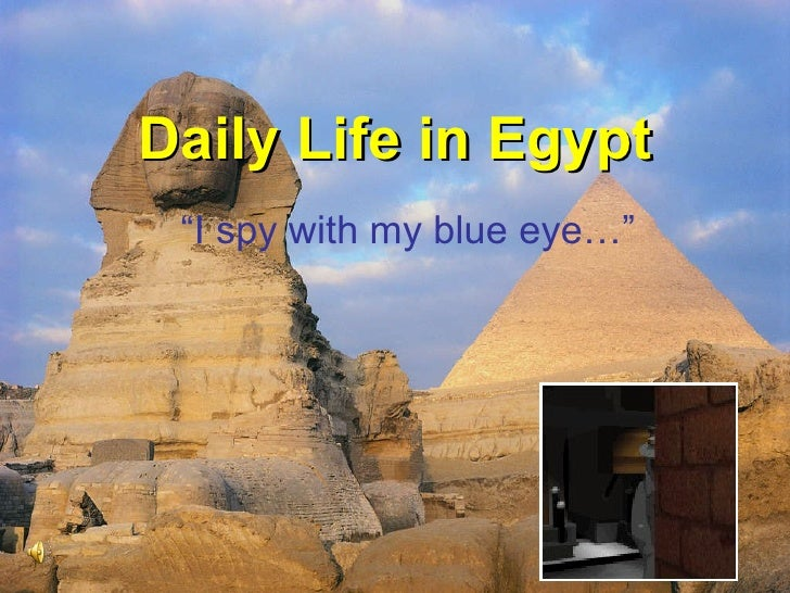 """Daily Life in Egypt """" I spy with my blue eye…"""""""