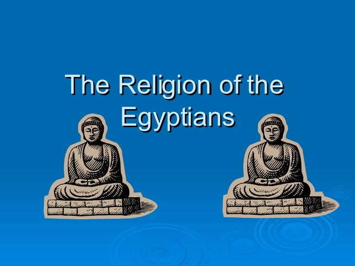 The Religion of the  Egyptians