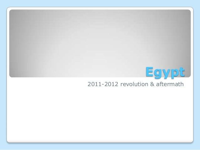 Egypt2011-2012 revolution & aftermath