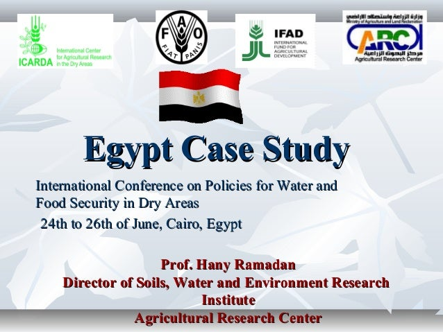 Egypt Case StudyEgypt Case StudyInternational Conference on Policies for Water andInternational Conference on Policies for...