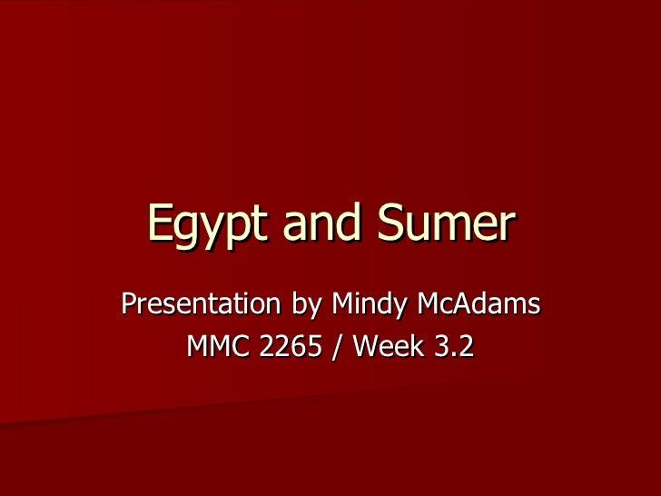 Egypt and Sumer Presentation by Mindy McAdams MMC 2265 / Week 3.2