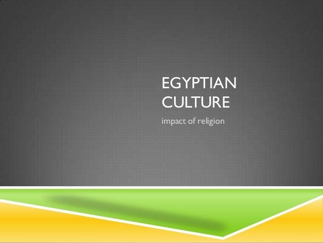 EGYPTIANCULTUREimpact of religion