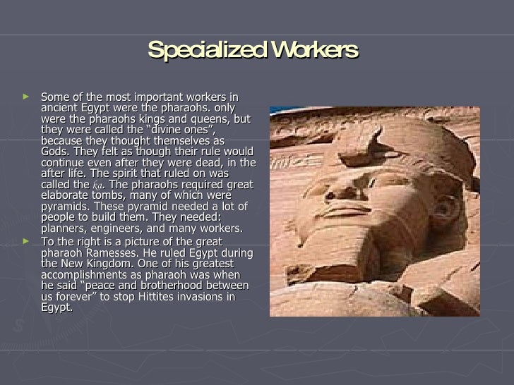 specialized jobs ancient egypt Ancient egypt by mr nicky  get specialized jobs, trade for profit build technology, learn geometry, and try surgery  14 strange ways of life the ancient egyptians practiced - duration: 9:46.