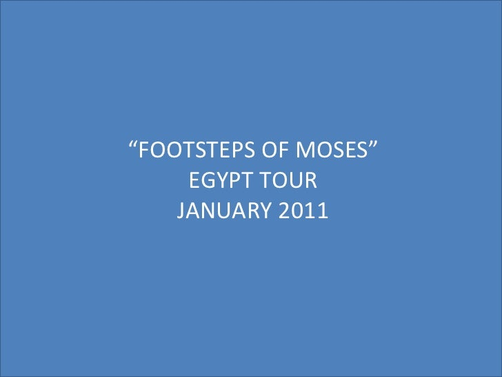 """"""" FOOTSTEPS OF MOSES"""" EGYPT TOUR JANUARY 2011"""