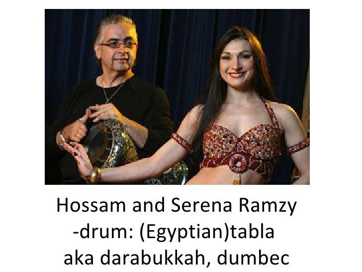 Hossam and Serena Ramzy -drum: (Egyptian)tabla  aka darabukkah, dumbec