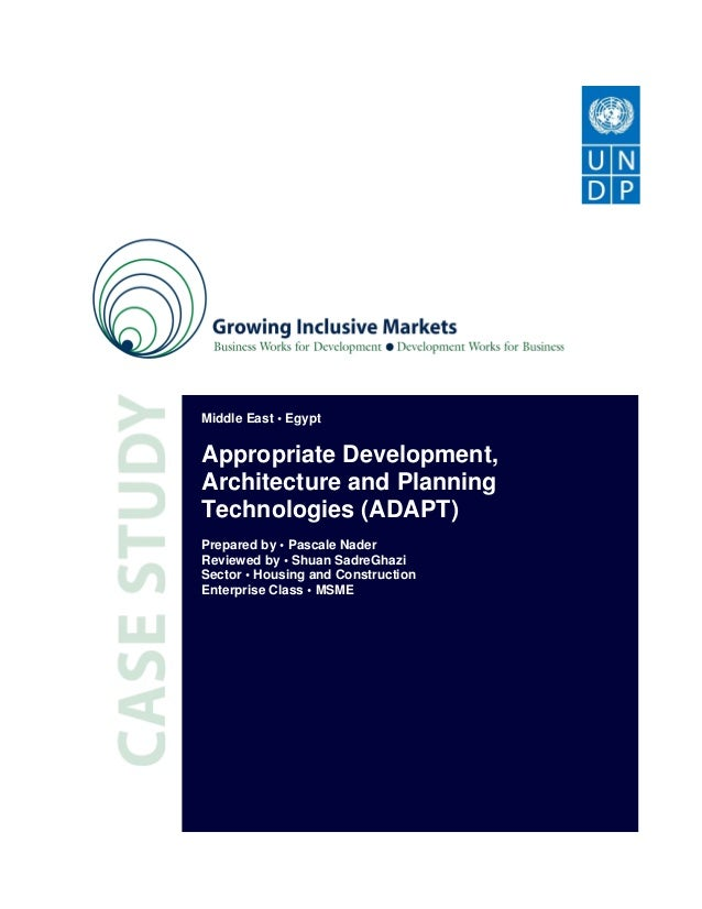 Middle East • EgyptAppropriate Development,Architecture and PlanningTechnologies (ADAPT)Prepared by • Pascale NaderReviewe...