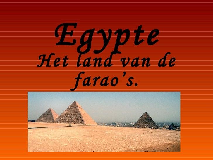 Egypte Het land van de farao's.