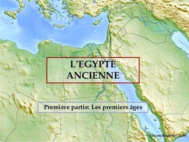 L'EGYPTE ANCIENNE Vincent Boqueho (2006) Première partie: Les premiers âges