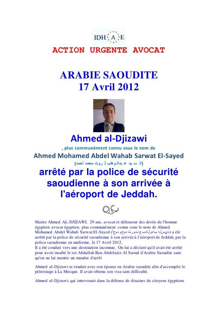 ACTION URGENTE AVOCAT              ARABIE SAOUDITE                17 Avril 2012                    Ahmed al-Djizawi       ...