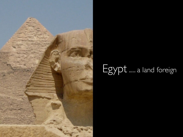 Egypt ..... a land foreign
