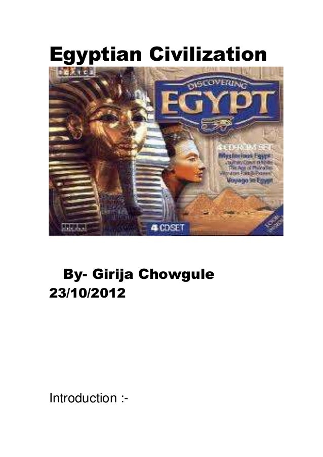 Egyptian Civilization  By- Girija Chowgule23/10/2012Introduction :-