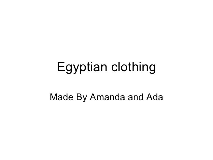 Egyptian clothing Made By Amanda and Ada