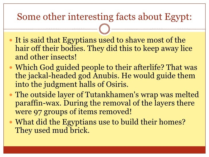 facts about egypt Enter the world of the ancient egyptians find out why their mysterious civilisation, gods, godesses and pyramids capture the imagination.