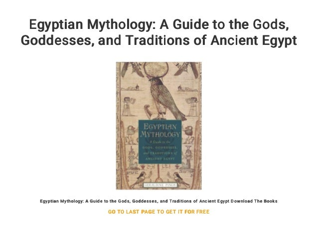 egyptian mythology a guide to the gods goddesses and traditions of ancient egypt
