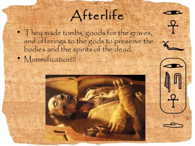 in the egyptian religion they believe in afterlife religion essay Many religions, whether they believe in the soul's existence in another world like christianity, islam and many pagan belief systems, or in reincarnation like many forms of hinduism and.