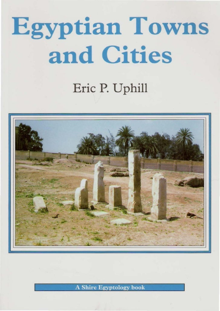 "Egyptian Towns   and Cities              Eric P. Uphill                  - "". .~                 -                        ..."