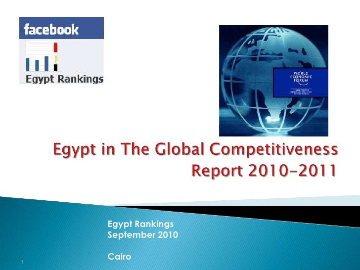 Egypt in The Global Competitiveness Report 2010-2011<br />Egypt Rankings<br />September 2010<br />Cairo<br />1<br />