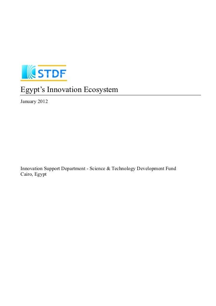 Egypt's Innovation EcosystemJanuary 2012Innovation Support Department - Science & Technology Development FundCairo, Egypt