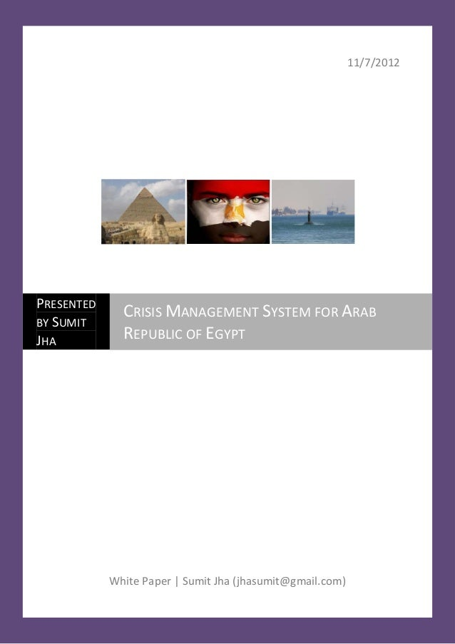 11/7/2012PRESENTED              CRISIS MANAGEMENT SYSTEM FOR ARABBY SUMITJHA           REPUBLIC OF EGYPT            White ...