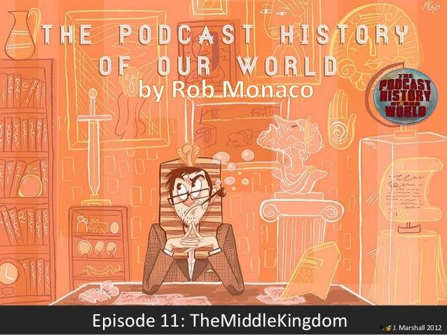 Episode 11: TheMiddleKingdom   J. Marshall 2012