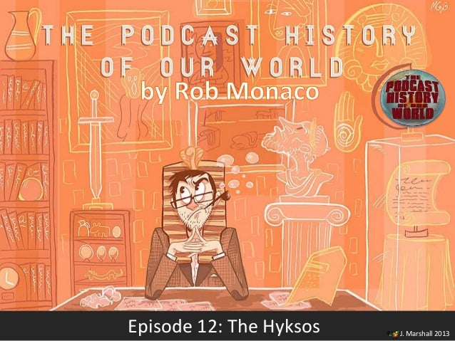 Episode 12: The Hyksos   J. Marshall 2013