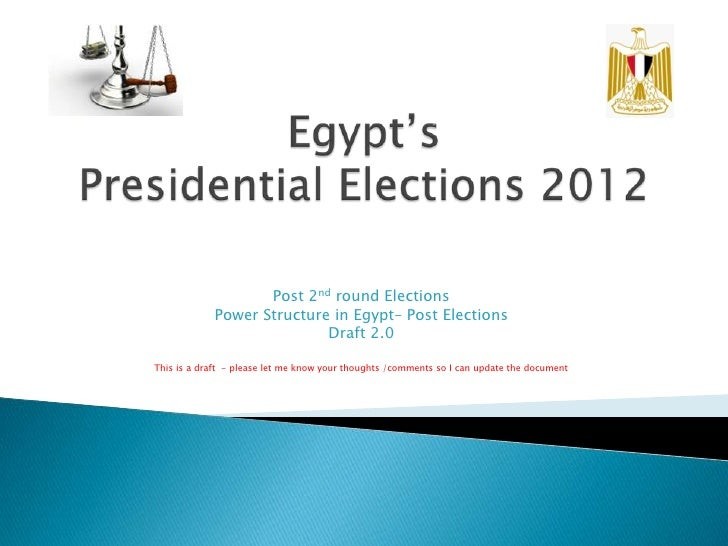 Post 2nd round Elections            Power Structure in Egypt– Post Elections                           Draft 2.0This is a ...