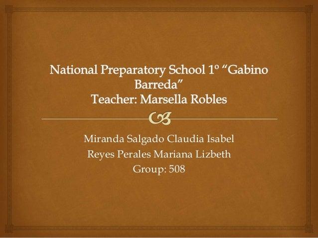 Miranda Salgado Claudia Isabel Reyes Perales Mariana Lizbeth Group: 508