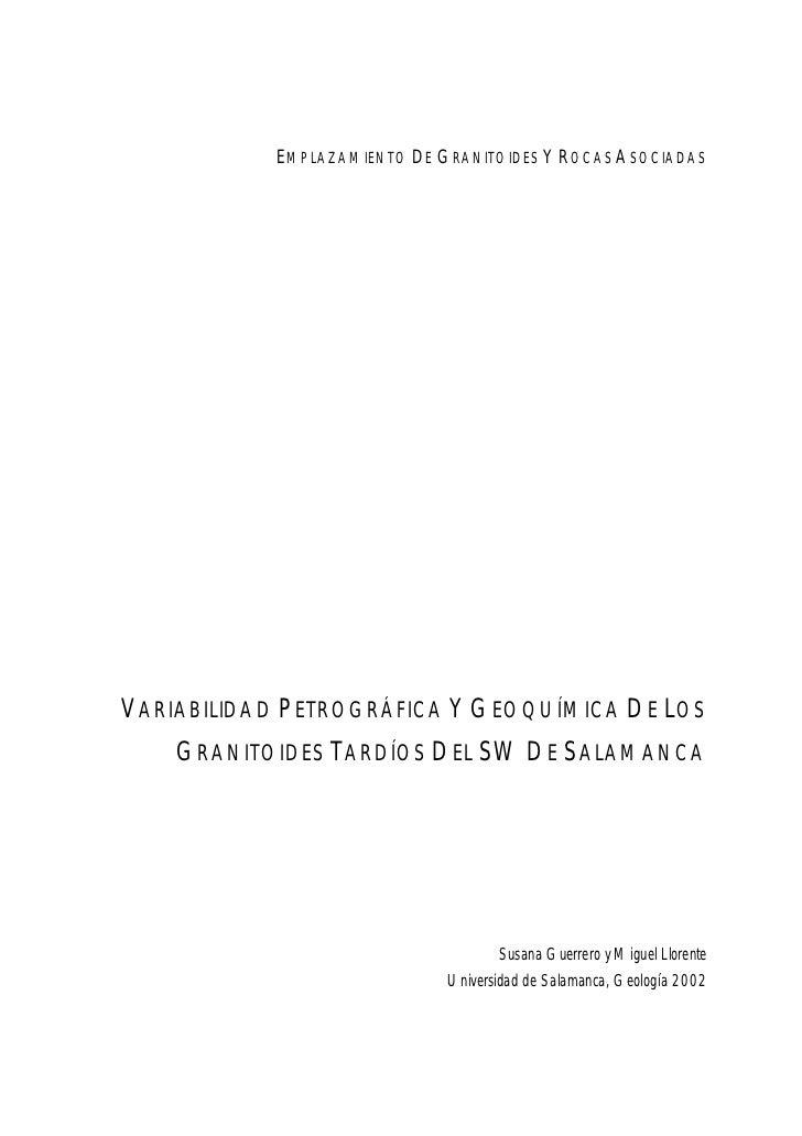 EMPLAZAMIENTO DE GRANITOIDES Y ROCAS ASOCIADASVARIABILIDAD PETROGRÁFICA Y GEOQUÍMICA DE LOS    GRANITOIDES TARDÍOS DEL SW ...