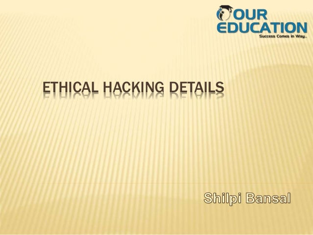 ETHICAL HACKING DETAILS