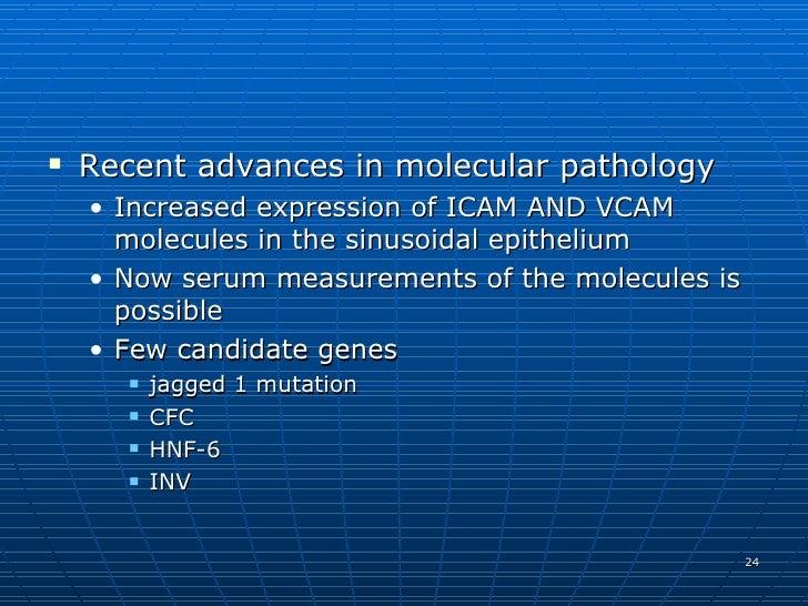 <ul><li>Recent advances in molecular pathology  </li></ul><ul><ul><li>Increased expression of ICAM AND VCAM molecules in t...
