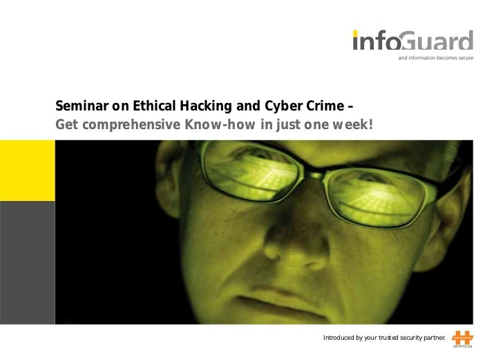 Seminar on Ethical Hacking and Cyber Crime –Get comprehensive Know-how in just one week!                                  ...