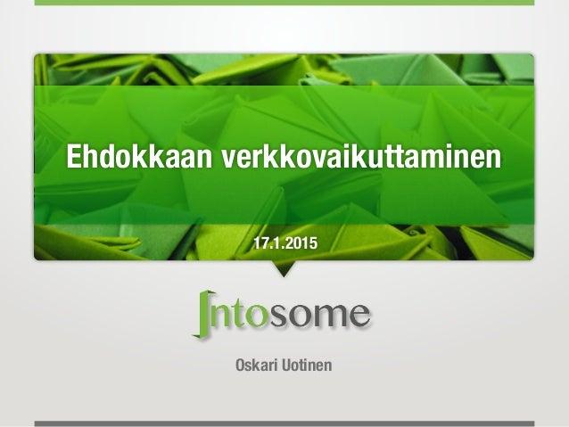 Oskari Uotinen Ehdokkaan verkkovaikuttaminen 17.1.2015