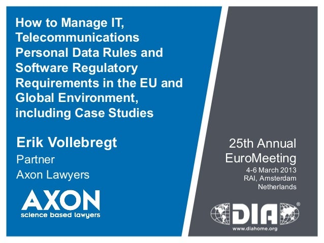How to Manage IT,TelecommunicationsPersonal Data Rules andSoftware RegulatoryRequirements in the EU andGlobal Environment,...