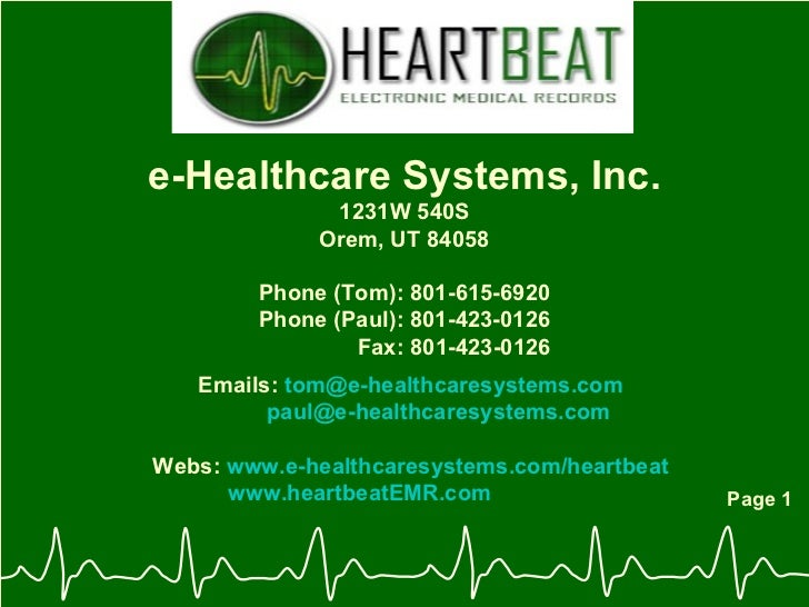 Page 1 e-Healthcare Systems, Inc. 1231W 540S Orem, UT 84058 Phone (Tom): 801-615-6920 Phone (Paul): 801-423-0126 Fax: 801-...