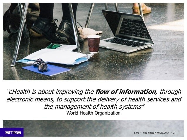 eHealth is Going Mainstream: Why, How & When? - Ville Koiste at the Nordic Digital Business Summit 2014 Slide 2