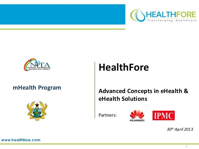 www.healthfore.comHealthForeAdvanced Concepts in eHealth &eHealth SolutionsPartners:30th April 20131mHealth Program