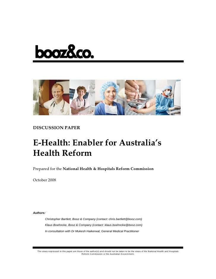 DISCUSSION PAPER   E-Health: Enabler for Australia's Health Reform Prepared for the National Health & Hospitals Reform Com...