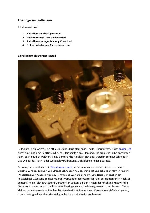 Eheringe aus Palladium Inhaltverzeichnis: 1. Palladium als Eheringe-Metall 2. Palladiumringe vom Goldschmied 3. Palladiume...