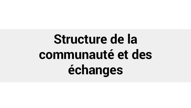 Structure de la communauté et des échanges
