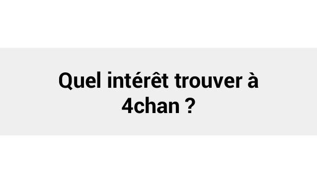 Quel intérêt trouver à 4chan ?