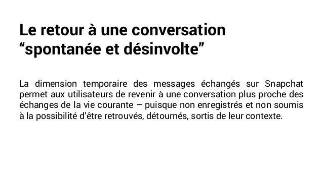 """Le retour à une conversation """"spontanée et désinvolte"""" La dimension temporaire des messages échangés sur Snapchat permet a..."""