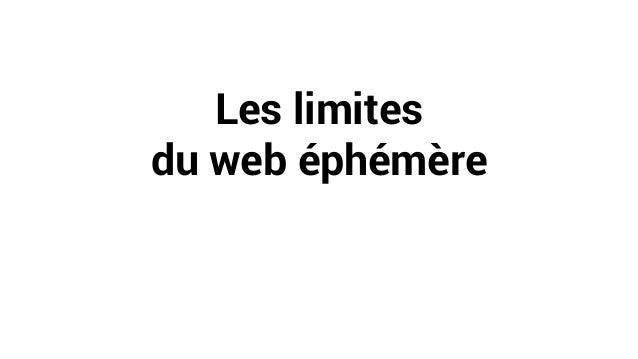 Les limites du web éphémère
