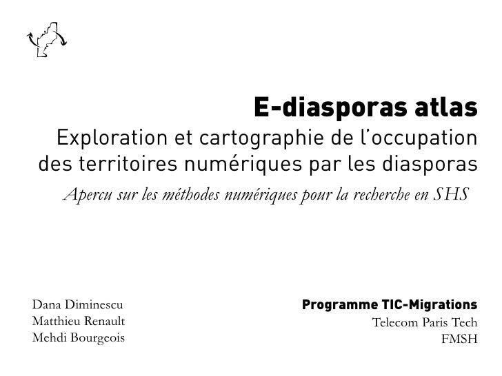 E-diasporas atlas  Exploration et cartographie de l'occupationdes territoires numériques par les diasporas     Apercu sur ...