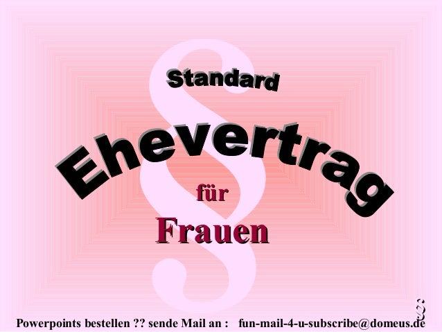 Powerpoints bestellen ?? sende Mail an : fun-mail-4-u-subscribe@domeus.de §fürfür FrauenFrauen §§